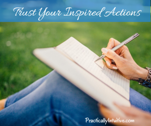 Trust Your Inspired Actions